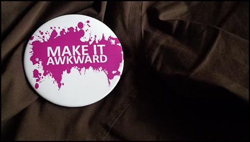 make-it-awkward